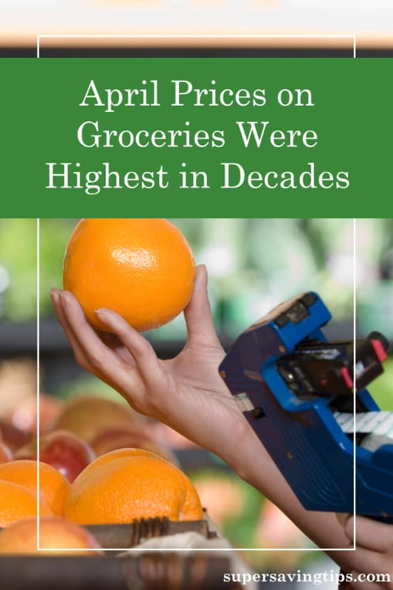 Prices on groceries rose to their highest in decades in April. Here are some of the reasons why, along with what else is happening in our economy.