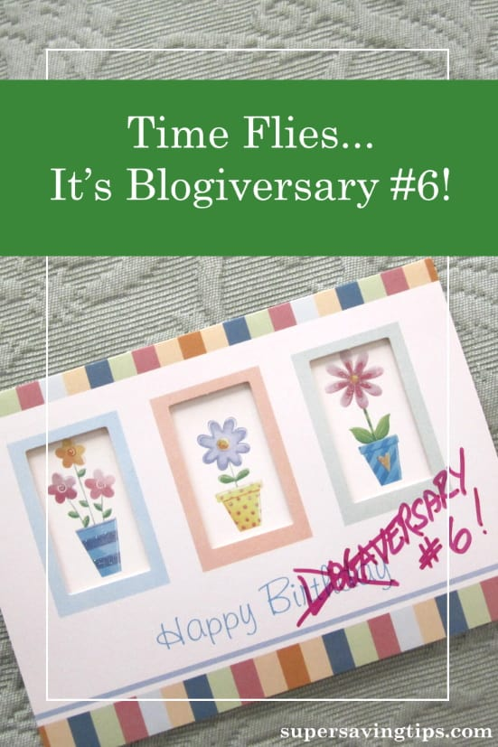 It's hard to believe, but it's blogiversary #6 for Super Saving Tips! Here's a bit about what it's been and will be, and a big thank you to the readers!