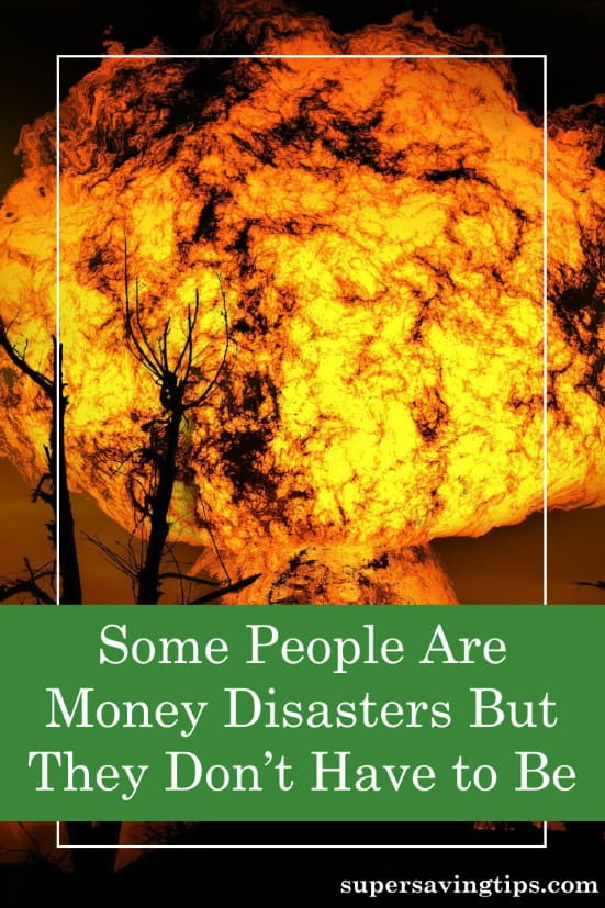 Do you know someone who's a money disaster? Are you that person? Here's how to start climbing out of that hole and become responsible with money.
