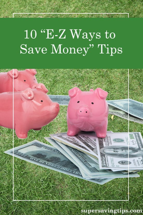 If you're looking for E-Z ways to save money, I have ten tips to help you get started without a lot of work. Check it out and get started today!