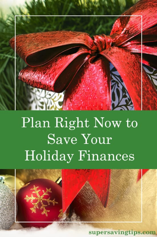 It's not too late to plan your holiday finances. But the holidays are coming right around the corner, so now is the time to get organized.