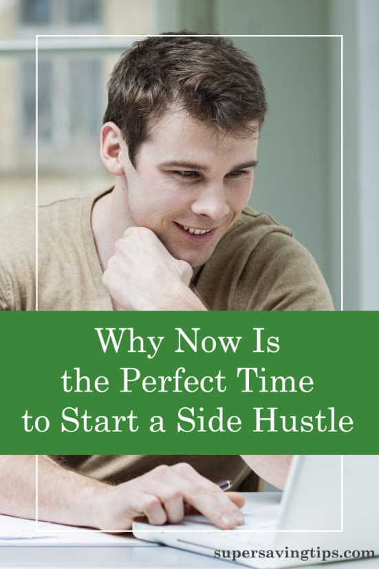 If you want to start a side hustle to earn more money, now is the time to begin. Here are the reasons why, plus ideas for your side hustle.