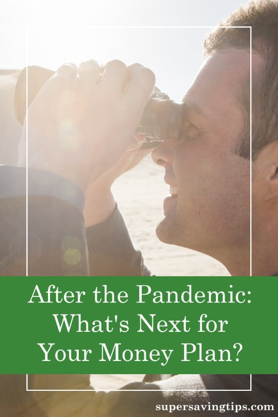 With the end of the pandemic hopefully in sight, it's time to consider your post-pandemic money plan. Here are some items to address now.