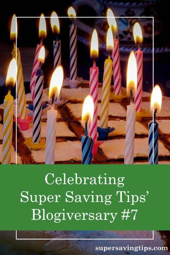 Just a note and a thank you as Super Saving Tips celebrates blogiversary #7.