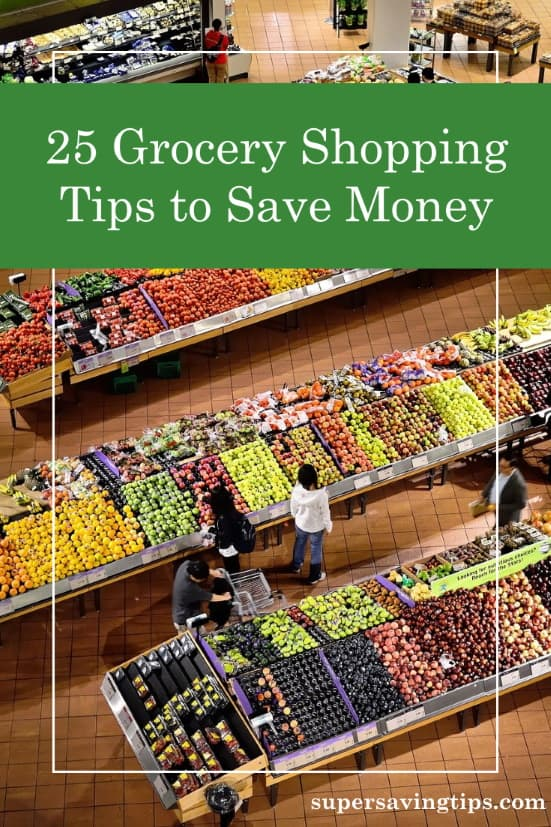 In this era of rising prices, it's important to use these grocery shopping tips to save money. Here are 25 ways to control your spending.