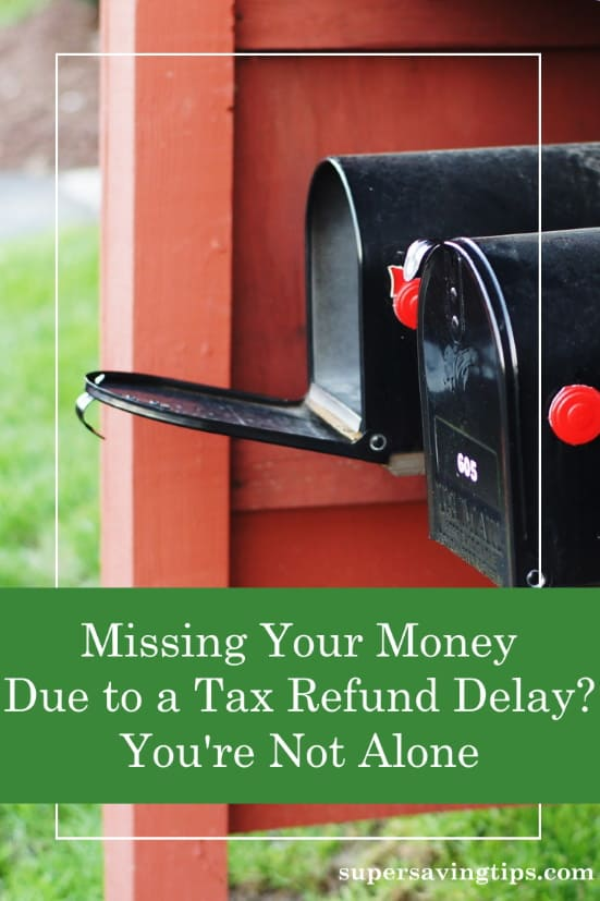If the tax refund delay is causing you financial problems, here's how to deal with it and to make sure it doesn't happen again.