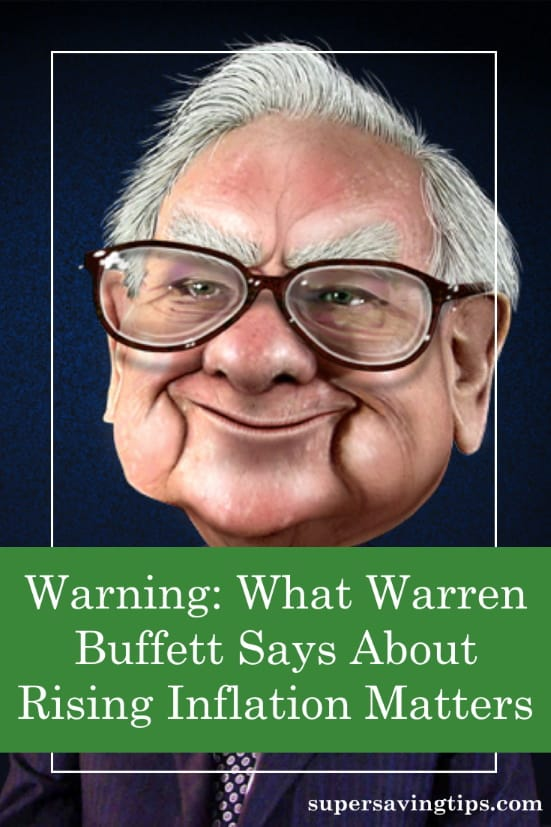 I've been talking about rising inflation for months, but now that Warren Buffett is talking about it, consider it a warning and be prepared.